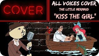 """Kiss the Girl"" ALL VOICES Cover (Disney's The Little Mermaid) - The Goatee"