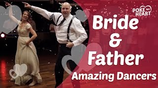 Bride and Father are Amazing Dancers