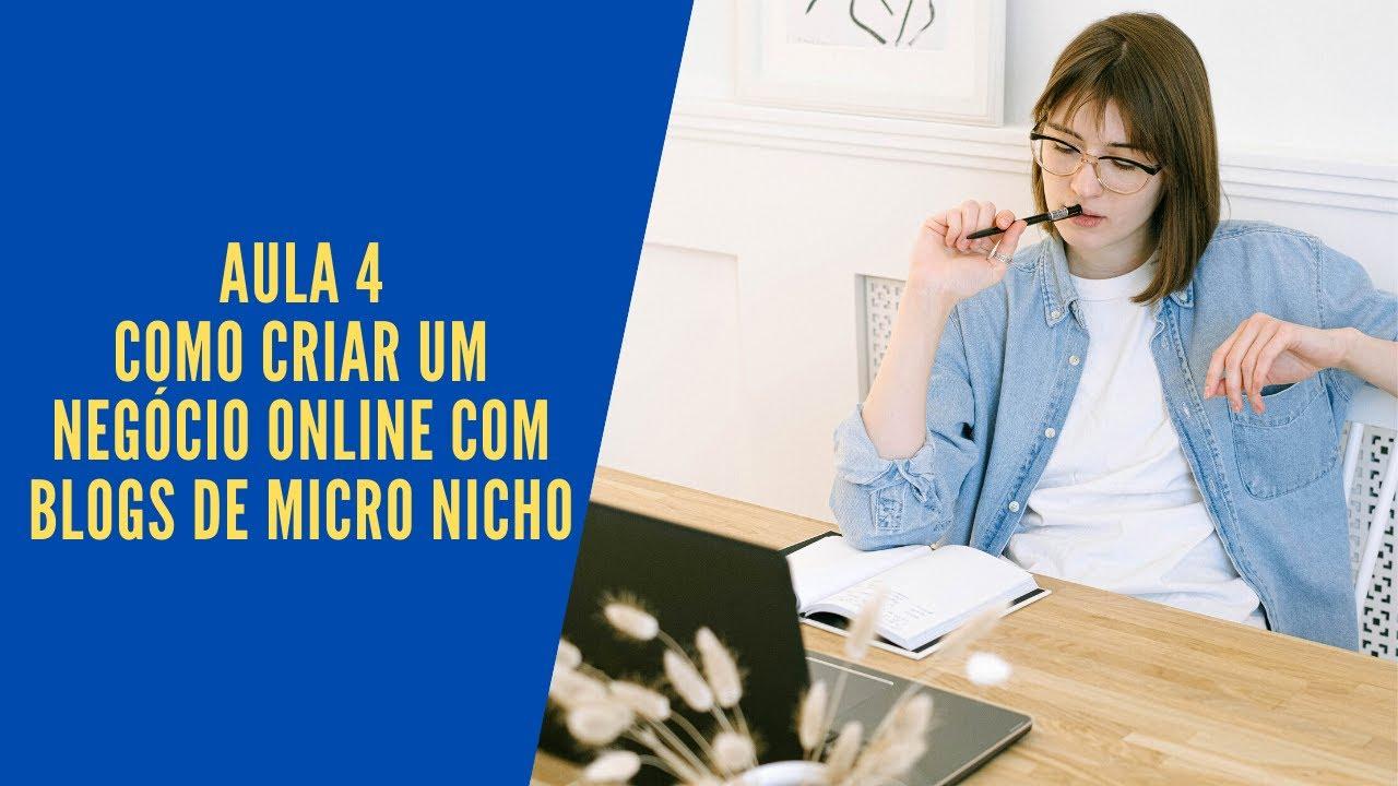 Aula 4 – Como criar um negócio online com blogs de micro nicho