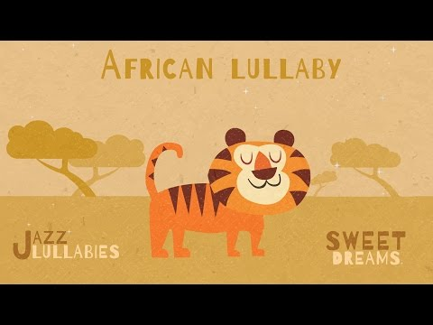 African Lulla  Jazz Lullabies  Music for babies to go to sleep