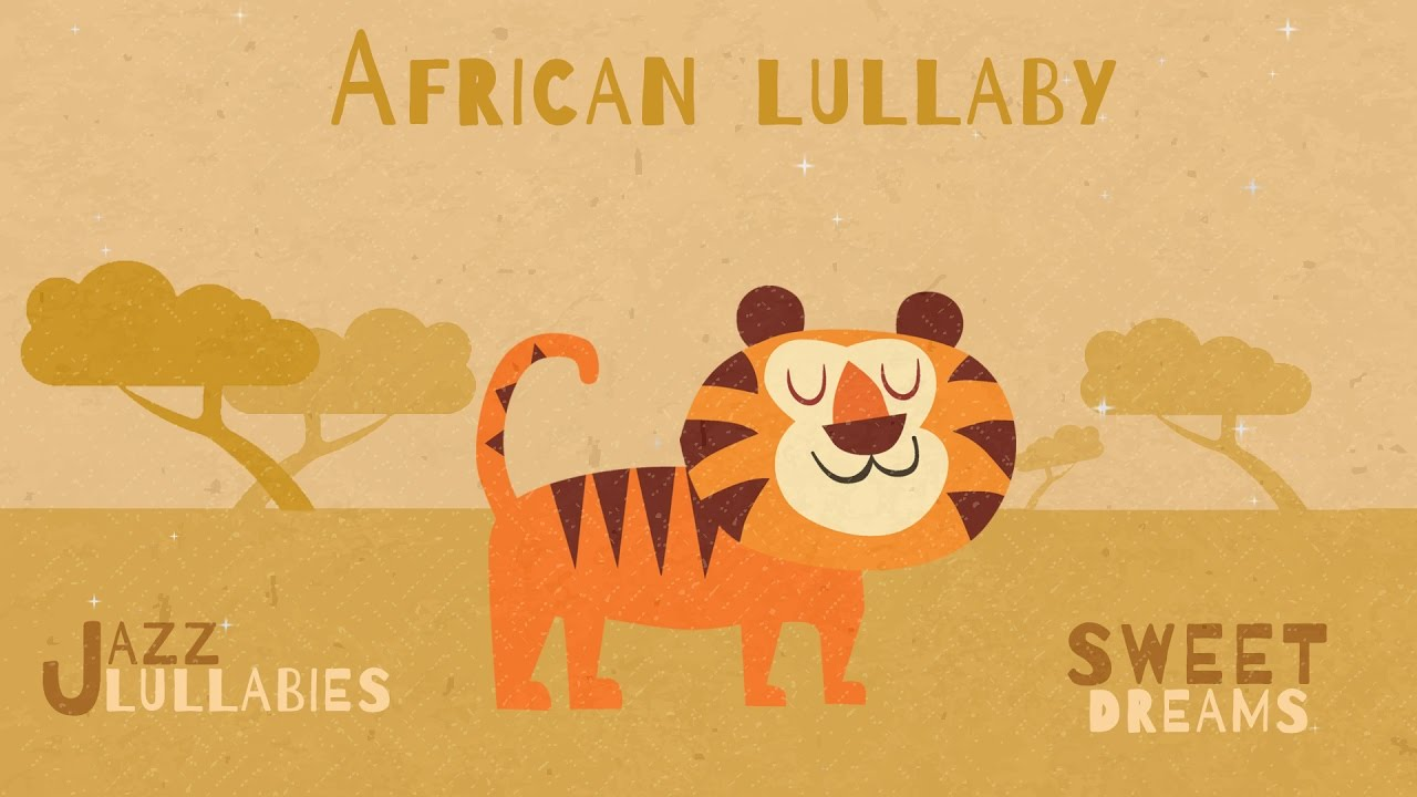 African Lullaby Jazz Lullabies Music For Babies To Go