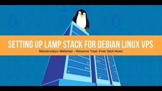 Setting Up LAMP Stack for Debian Linux VPS • Free Masterclass Webinar