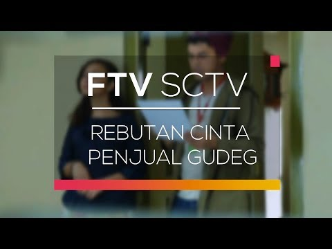 FTV SCTV - Rebutan Cinta Penjual Gudeg