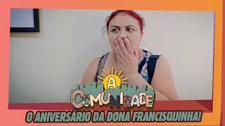 ANIVERSÁRIO DA FRANCISQUINHA!