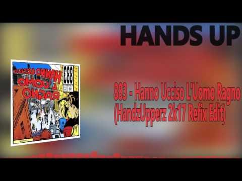 883 - Hanno Ucciso L'Uomo Ragno (HandzUpperz 2k17 Refix Edit)