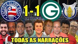 Todas as narrações - Bahia 1 x 1 Goiás / Brasileirão 2019