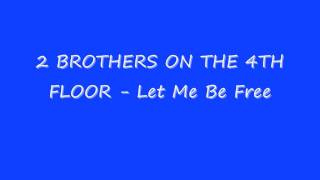 Скачать 2 BROTHERS ON THE 4TH FLOOR Let Me Be Free