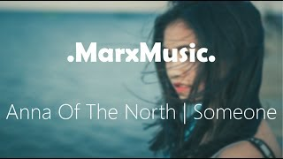 Anna Of The North | Someone