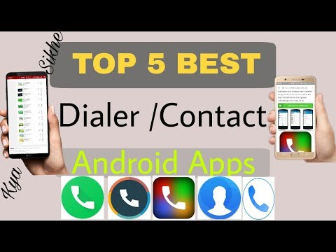 Top 5 Best Dialer Apps And Contact Apps For Android.