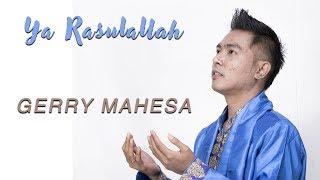 Gerry Mahesa - Ya Rasulallah