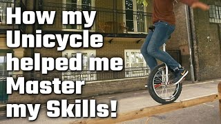 🔑 How my Unicycle has helped me become the Master of my Skills