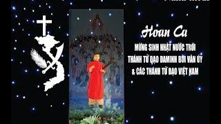 Trực Tuyến Hoan Ca Tạ Ơn Mừng Sinh Nhật Nước Trời Thánh Đaminh Bùi Văn Úy