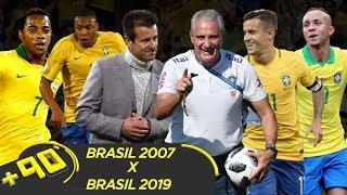 BRASIL 2007 X BRASIL 2019? - QUAL A MELHOR SELEÇÃO DA COPA AMÉRICA - MANO A MANO