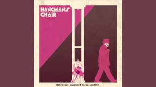 """HANGMAN'S CHAIR """"THIS IS NOT SUPPOSED TO BE POSITIVE"""" FULL ALBUM 2015"""