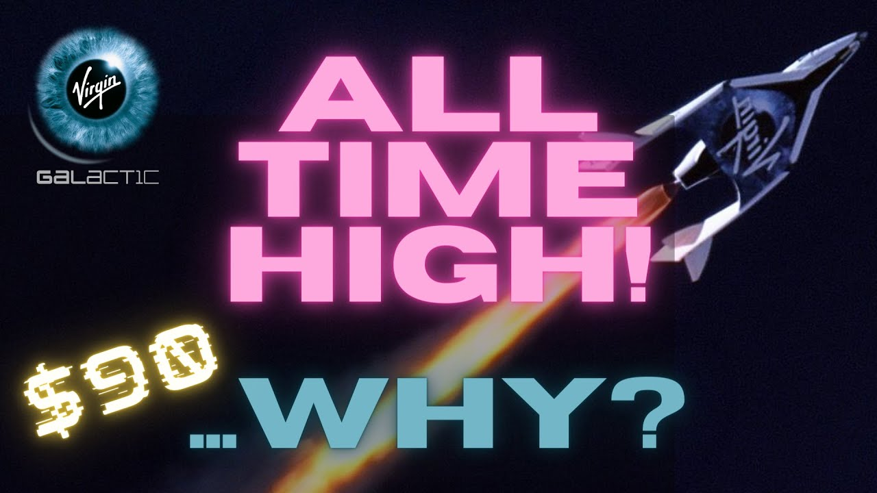 Virgin Galactic SPCE stock ALL TIME HIGH! …but why??