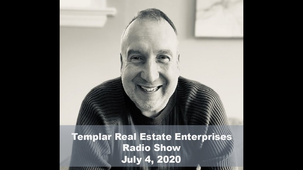 Templar Real Estate Radio Show Talk Show July 4, 2020