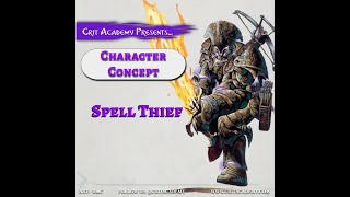 Crit Academy Presents: Character Concept Spell Thief