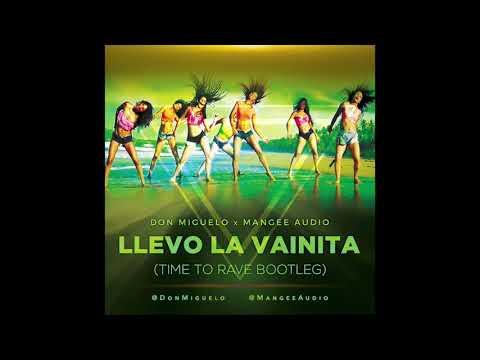 Don Miguelo x Mangee Audio – Llevo La Vainita (Time To Rave Bootleg)