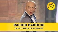Rachid Badouri  - La mutation des femmes