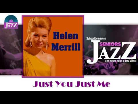 Helen Merrill - Just You Just Me (HD) Officiel Seniors Jazz Mp3