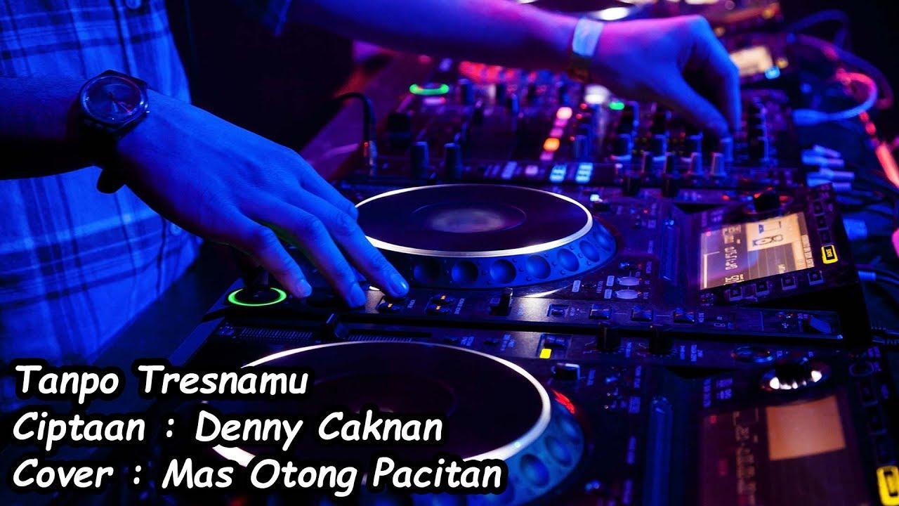 Tanpo Tresnamu - DJ Funkot Remix Version - Karaoke Lirik Tanpa Vokal (Denny Caknan)