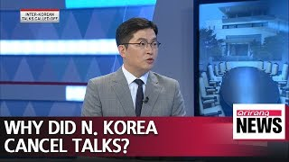 Why did North Korea cancel talks with South Korea? And is the U.S. summit about to be called off?