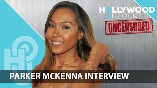 Parker McKenna talks Growing Up in the Industry & Chris Sails on Hollywood Unlocked [UNCENSORED]