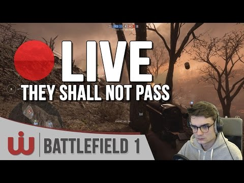🔴 REDIFF' LIVE : C'est parti pour They Shall Not Pass ! Battlefield 1