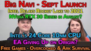 Big Navi in Sept - RTX 30 Series in Aug - Intel 11th Gen Delayed - EA Ditching Origin - RTS 06-04-20