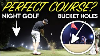 The Perfect Golf Course?? Night Golf and Bucket Holes Vlog