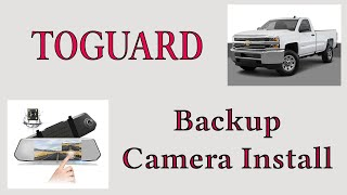 "Install TOGUARD Backup Camera 7"" Mirror Dash Cam Touch Screen in 2017 Chevy Silverado"