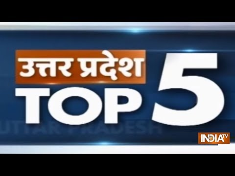 Uttar Pradesh Top 5 | December 20, 2018