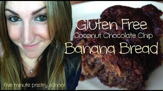 Gluten Free Coconut Chocolate Banana Bread | Five Minute Pastry School