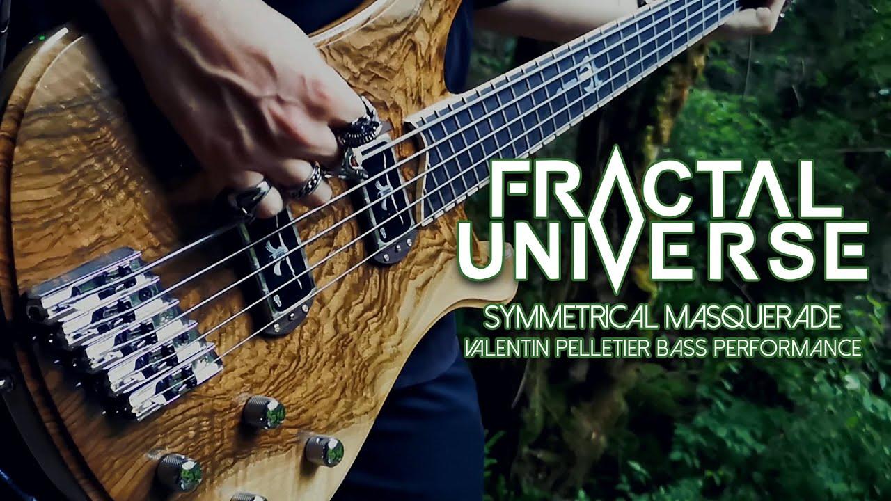 Fractal Universe - Symmetrical Masquerade (Bass Playthrough)