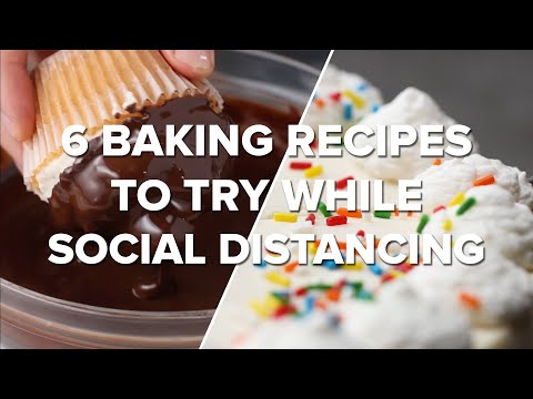 6 Baking Recipes To Practice While Social Distancing •Tasty Recipes