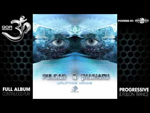 Pulsar & Thaihanu - Uplifting Minds (goarec039 / Goa Records) ::[Full Album / HD]::