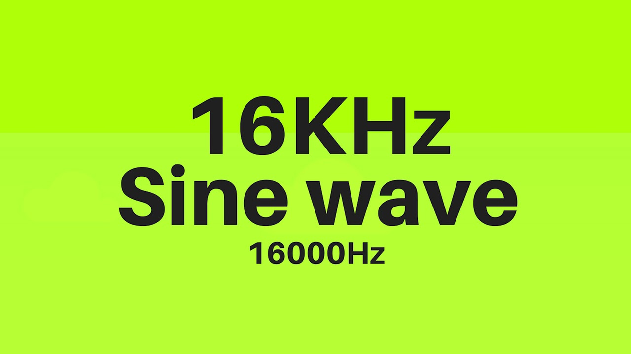 16 KHz | 16000Hz Sine Wave Sound Frequency Tone
