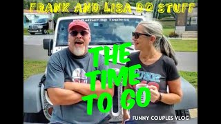 THE TIME TO GO: Frank and Lisa Do Stuff: Funny Couples Vlog