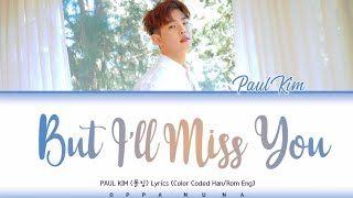 Paul Kim (폴킴)- But I'll Miss You (우리 만남이) Lyrics (Color Coded Han/Rom/Eng)