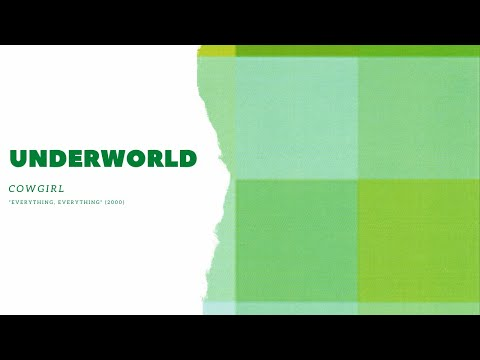 Underworld - Cowgirl [Everything, Everything]