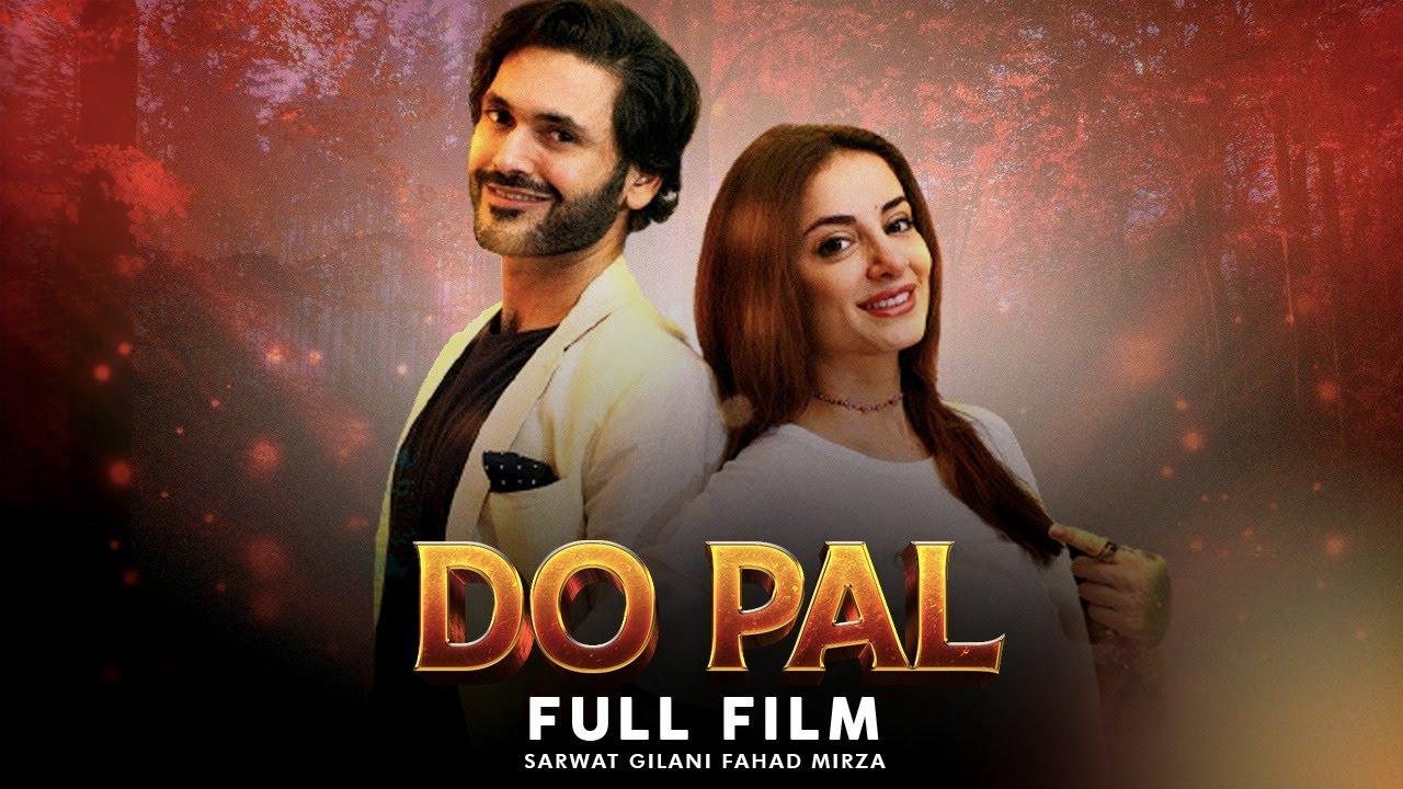 Download Do Pal (دو پَل) | Full #Film | Heartbreaking #LoveStory Of #SarwatGilani And #FahadMirza | C4B1G