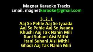 Magnet Karaoke Tracks With Lyrics Aaj Se Pehle Aaj Se Jyaada