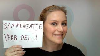 Video 120 Sammensatte verb del 3