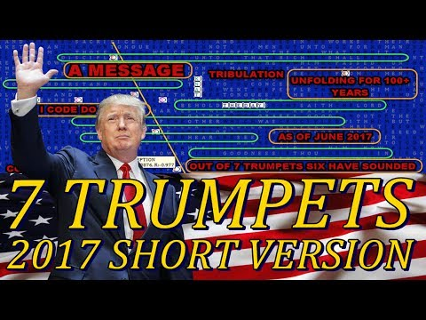 2017 SHORT VERSION = 7 TRUMPETS PROPHECY, COMET, WORMWOOD , DECEPTION, DONALD TRUMP, JESUS