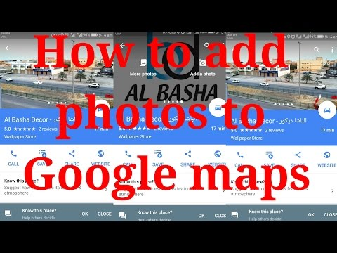 How to add your photos to Google maps in Android smartphone 2017