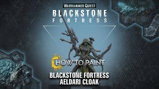 How to Paint: Blackstone Fortress Aeldari Cloak