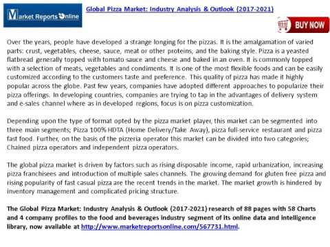 Global Pizza Market Industry Analysis & Outlook 2017 2021