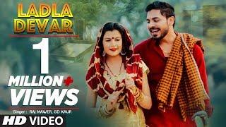 Ladla Devar Latest Haryanvi Song Raj Mawer, Gd Kaur Feat. Mr Guru, Aarju, Vicky