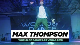 Max Thompson | FRONTROW | World of Dance Las Vegas 2018 | #WODVEGAS18