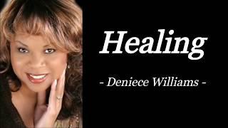 HEALING   DENIECE WILLIAMS   AUDIO SONG LYRICS